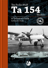 Focke-Wulf Ta 154 Moskito: A Technical Guide (Valiant Wings AD6)