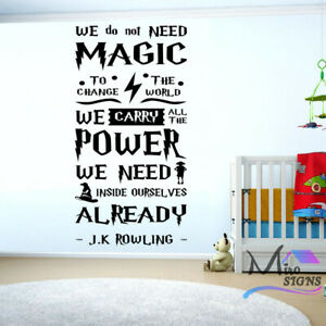 We do Not Need Magic Harry Potter J K Rowling Quote Wall Decal Harry Potter