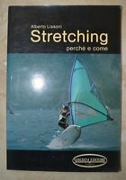 ALBERTO LISSONI - STRETCHING. PERCHE' E COME - 1985 CHEDINI (MK)