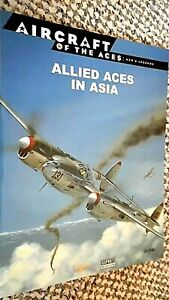 OSPREY AIRCRAFT OF THE ACES: MEN & LEGENDS #22 ALLIED ACES IN ASIA