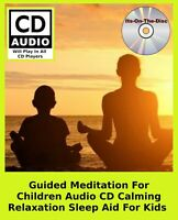 Guided Meditation For Children Audio CD Calming Relaxation Sleep Aid For Kids