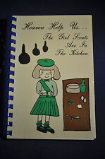 Heaven Help Us The Girl Scouts are in the Kitchen Cookbook, Casa Grande Az