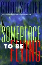 Someplace to Be Flying by Charles De Lint (1998, Hardcover, 1st edition)