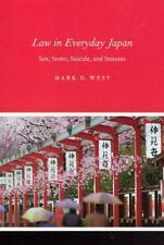 Law in Everyday Japan: Sex, Sumo, Suicide, and Statutes by West, Mark D.