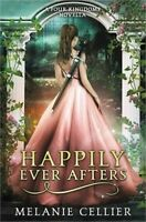 Happily Ever Afters: A Reimagining of Snow White and Rose Red (Paperback or Soft
