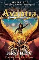The Chronicles of Avantia: First Hero: Book 1, Blade, Adam, Very Good Book