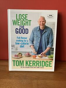 Lose Weight For Good by Tom Kerridge (2017, Hardback)