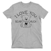 I LOVE YOU BEARY MUCH Mens Ladies T-Shirt Matching Couples Valentines Day Bear