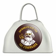 Saturdays Are For Comrades Communists Cowbell Cow Bell Instrument