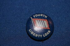 WW1 U.S. HOMEFRONT ''FOURTH LIBERTY LOAN '' BUTTON WITH PIN, MAKER MARKED