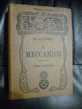 MANUALI HOEPLI   Ing. E. GIORLI   IL MECCANICO   MILANO 1923