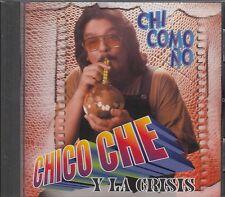 Chico Che Jr. Y La Crisis Chi Como No CD Nuevo sealed