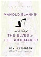Manolo Blahnik and the Tale of the Elves and the Shoemaker: A Fashion Fairy Tale