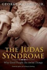 The Judas Syndrome : Why Good People Do Awful Things by George (2013, Paperback)
