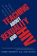 Teaching about Sexuality and HIV : Principles and Methods for Effective...
