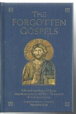 THE FORGOTTEN GOSPELS   A New Translation - Tim Newton (As New)