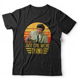 Just One More Thing Tshirt Unisex - Columbo, Detective, TV, 60s