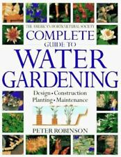 The American Horticultural Society Complete Guide to Water Gardening by Peter...