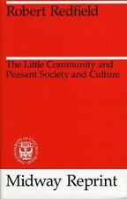 The Little Community and Peasant Society and Culture by Robert Redfield...