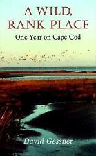 A WILD RANK PLACE  One Year on Cape Cod by David Gessner  VF/VF 1st/1st