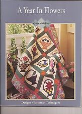 A YEAR IN FLOWERS Quilts Made Easy Quilt Book...Designs, Patterns, Techniques