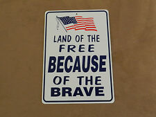 LAND OF THE FREE BECAUSE OF THE BRAVE w/USA Flag - *Plastic Novelty Sign