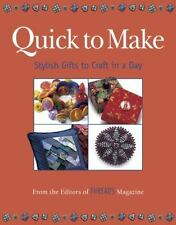 Quick to Make: Stylish Gifts to Craft in a Day (Threads On)-ExLibrary