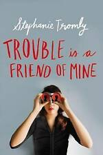 NEW Trouble is a Friend of Mine by Stephanie Tromly