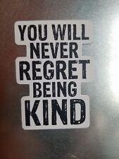 You will never regret kindness fridge Magnet fundraiser for HS volunteer trip