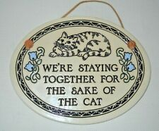 """Trinity Pottery Plaque Staying Together for the Sake of the Cat 7.5"""" x 6"""""""