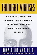 Thought Viruses: Powerful Ways to Change Your Thought Patterns and Get What You