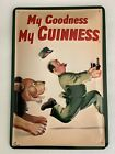 """Guinness Beer Sign Embossed Metal 12"""" x 8"""" My Goodness My Guinness"""