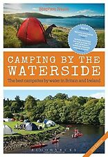 Camping by the Waterside: The Best Campsides by Water in Britain and... NEW BOOK