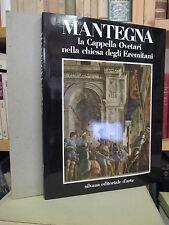 Mantegna . La Cappella Ovetari nella Chiesa degli Eremitani - Silvana 1978