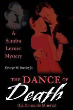 The Dance of Death (la Danza de Muerta) : A Sandra Lerner Mystery by George...