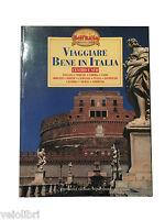 Bell'Italia Grandi guide - VIAGGIARE BENE IN ITALIA: CENTRO E SUD - Mondadori