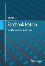 Facebook Nation : Total Information Awareness by Newton Lee (2014, Paperback)