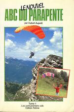 ABC du Parapente par Hubert Aupetit (Les 100 premiers vols) Visiteurs du ciel