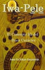Iwa Pele : El ConceptoIfádel Buen Carácter by...