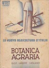 BOTANICA AGRARIA di Giuseppe Catalano 1938 UTET  La nuova agricoltura d Italia