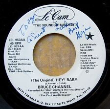 TEXAS POP promo 45 signed by MAJOR BILL SMITH: BRUCE CHANNEL Hey! Baby LE CAM