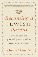 Becoming a Jewish Parent: How to Explore Spirituality and Tradition With Your