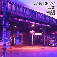 Wir Kinder Vom Bahnhof Soul von Delay,Jan   CD   Zustand gut