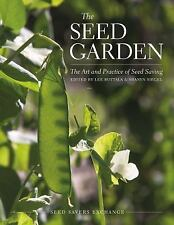 The Seed Garden : The Art and Practice of Seed Saving (2015, Paperback)