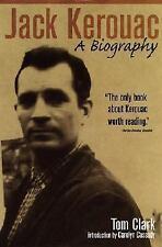 Jack Kerouac : A Biography by Tom Clark (2001, Paperback, Reprint)