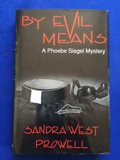 BY EVIL MEANS - FIRST EDITION SIGNED BY SANDRA WEST PROWELL