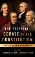 Essential Debate on the Constitution : Federalist and Antifederalist Speeches...