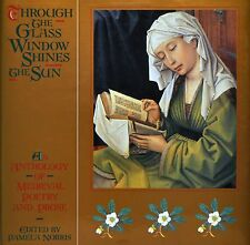 Through the Glass Window Shines the Sun : An Anthology of Medieval Poetry and Pr