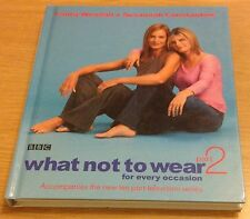 WHAT NOT TO WEAR PART 2 Trinny Woodall & Susannah Constantine (Hardback)