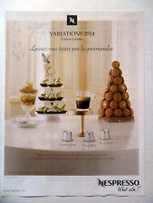 PUBLICITE-ADVERTISING :  NESPRESSO Variations Edition Limitée  2014 Café